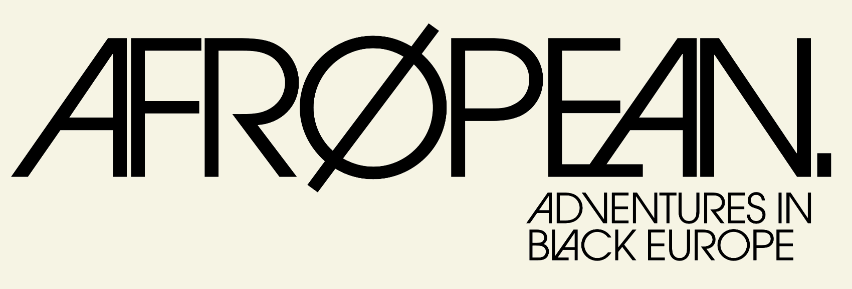 Afropean – Adventures in Black Europe: your guide to the Afro European diaspora and beyond - Adventures in Afro Europe