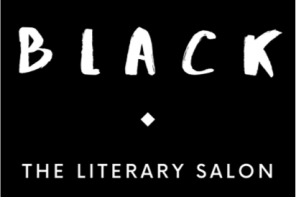 Black: The Literary Salon – 27/2/20, 28/5/20, 24/9/20, London